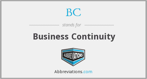 BC - business continuity
