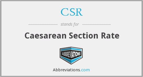 CSR - Caesarean Section Rate