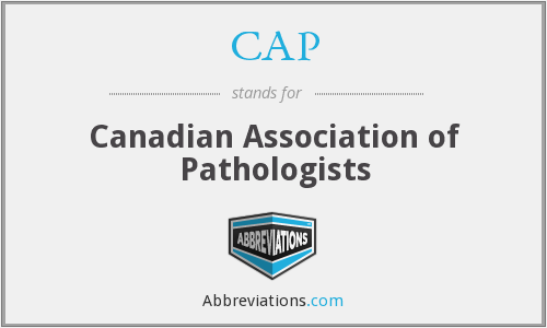CAP - Canadian Association of Pathologists