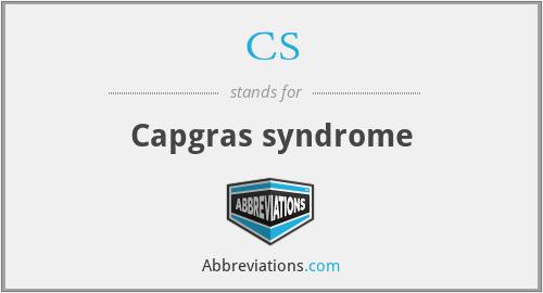 CS - Capgras syndrome