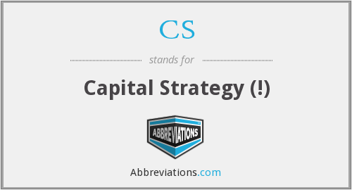 CS - capital strategy (!)