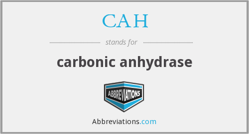 CAH - carbonic anhydrase