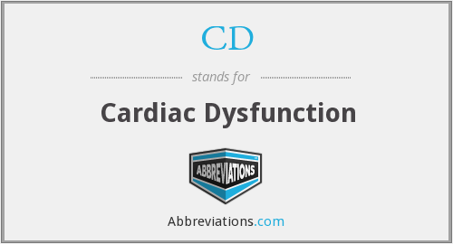 CD - cardiac dysfunction