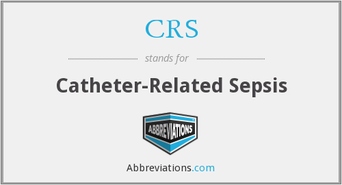 CRS - catheter-related sepsis