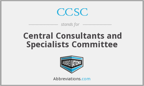 CCSC - Central Consultants and Specialists Committee