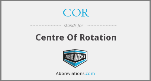 COR - centre of rotation