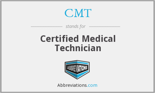 CMT - Certified Medical Technician