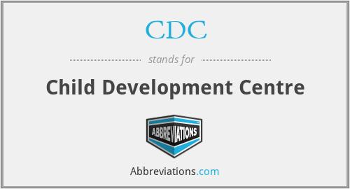 CDC - child development centre