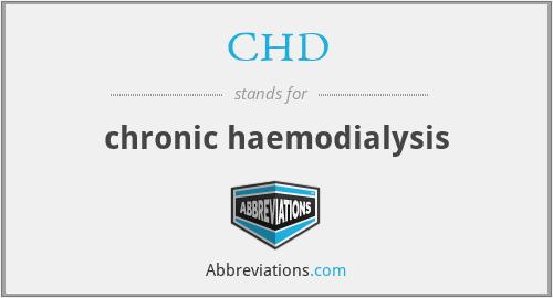 CHD - chronic haemodialysis