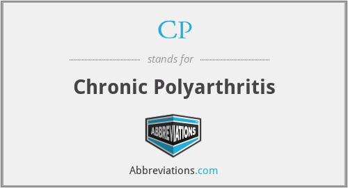 CP - chronic polyarthritis