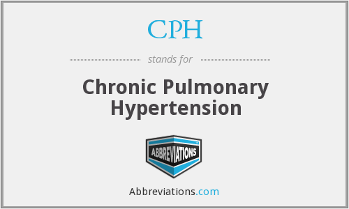 CPH - chronic pulmonary hypertension