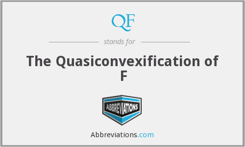 QF - The Quasiconvexification of F