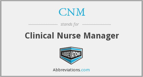 CNM - clinical nurse manager