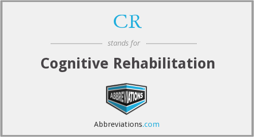 CR - cognitive rehabilitation