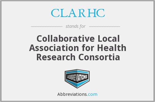 CLARHC - Collaborative Local Association for Health Research Consortia