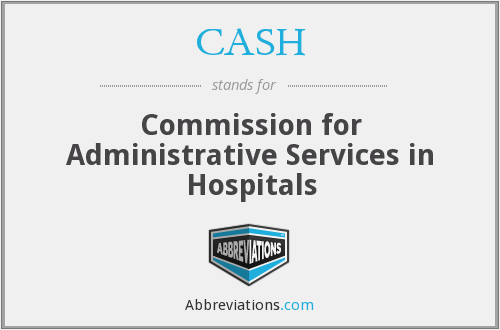 CASH - Commission for Administrative Services in Hospitals