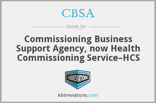 CBSA - Commissioning Business Support Agency, now Health Commissioning Service–HCS