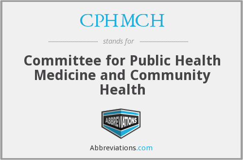 CPHMCH - Committee for Public Health Medicine and Community Health