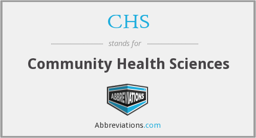 CHS - community health sciences