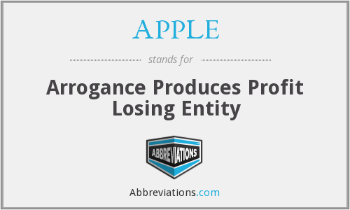 APPLE - Arrogance Produces Profit Losing Entity