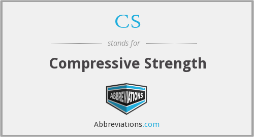 CS - compressive strength