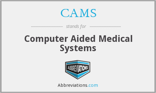 CAMS - Computer Aided Medical Systems