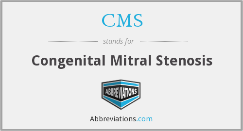 CMS - congenital mitral stenosis