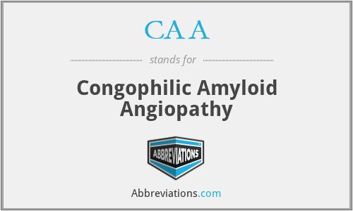 CAA - congophilic amyloid angiopathy