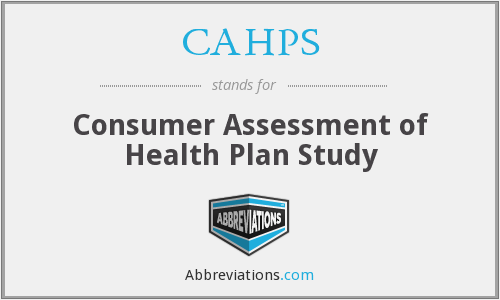 CAHPS - Consumer Assessment of Health Plan Study