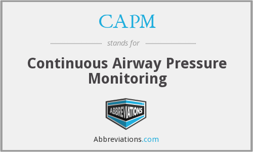 CAPM - continuous airway pressure monitoring