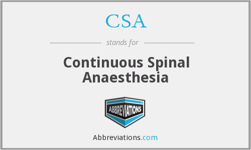 CSA - Continuous Spinal Anaesthesia