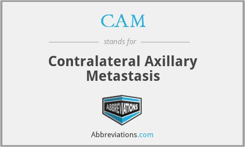CAM - contralateral axillary metastasis