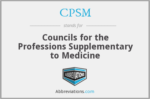 CPSM - Councils for the Professions Supplementary to Medicine