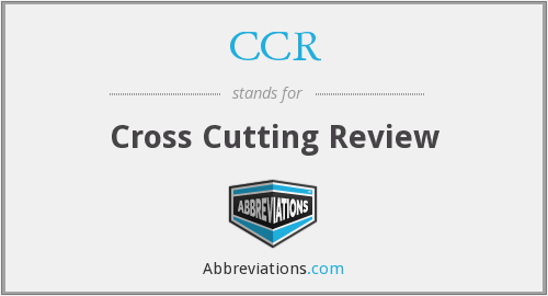 CCR - Cross Cutting Review