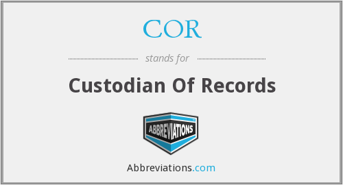 COR - custodian of records