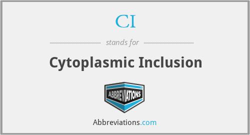 CI - cytoplasmic inclusion