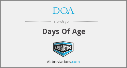 DOA - Days Of Age
