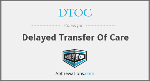 DTOC - Delayed Transfer Of Care