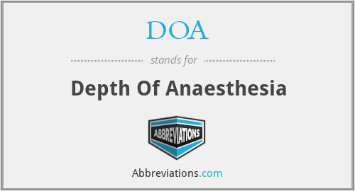 DOA - Depth Of Anaesthesia