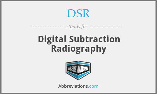 DSR - Digital Subtraction Radiography