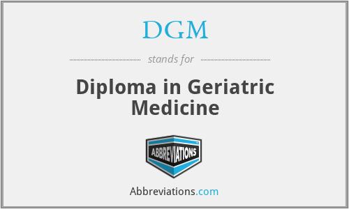 DGM - Diploma in Geriatric Medicine