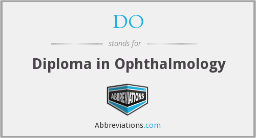 DO - Diploma in Ophthalmology