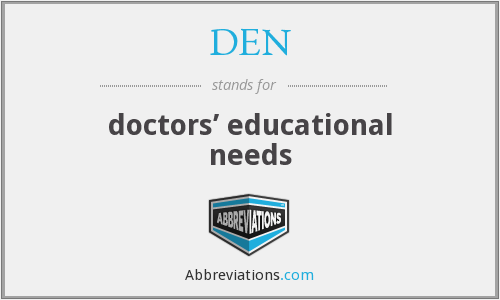 DEN - doctors' educational needs
