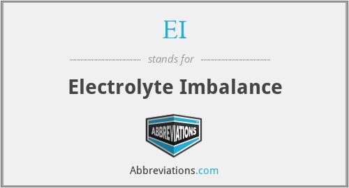 EI - electrolyte imbalance