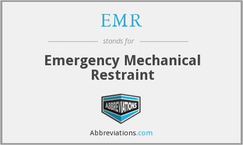EMR - emergency mechanical restraint