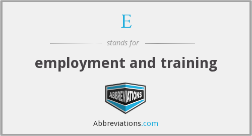 E - employment and training
