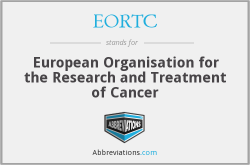 EORTC - European Organisation for the Research and Treatment of Cancer