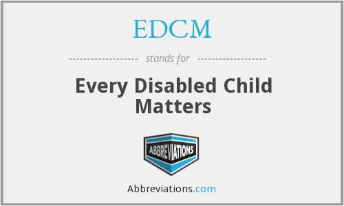 EDCM - Every Disabled Child Matters