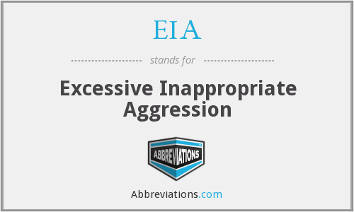 EIA - Excessive Inappropriate Aggression