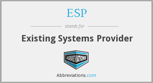 ESP - Existing Systems Provider
